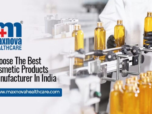 Choose The Best Cosmetic Products Manufacturer In India